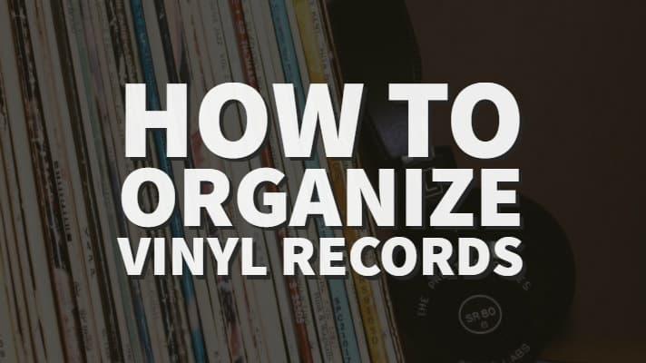 how to organize vinyl records