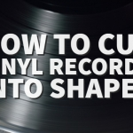 how to cut a vinyl records into shapes