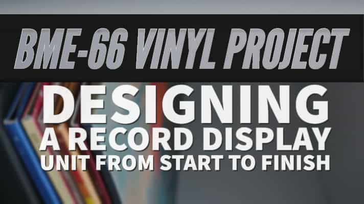 BME-66 Vinyl record display unit project